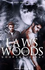Laws Of The Woods by DoppyNovelist