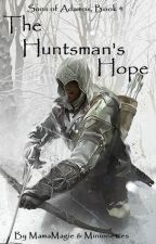 The Huntsman's Hope Book 4 (#wattys2019 ) by MamaMagie
