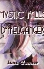 Mystic Falls Doppelganger's (Book 1 fan fiction) by Jane_Connor