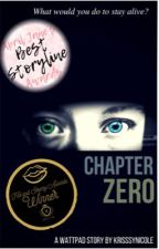 Chapter Zero {Complete} by KrisssyNicole
