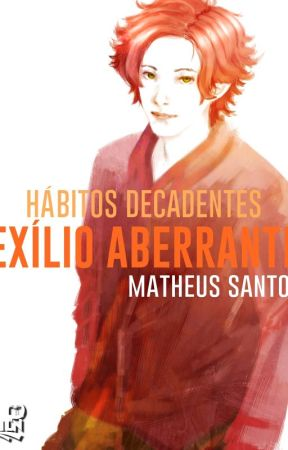 Hábitos Decadentes - Exílio Aberrante by MyLightNovel
