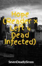 Hope (Reader x Left 4 Dead Infected) by SevenDeadlySinsss