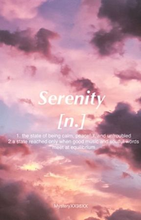 Serenity {Requests: OPEN} by MysteryXX98XX