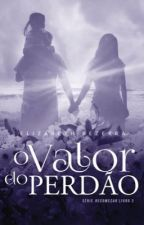 O valor do perdão (retirado 10-10) by AutoraElizabethBezer