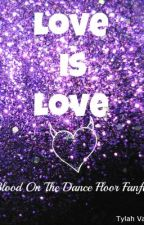 Love is Love. *Imagine* -Blood On The Dance Floor Fanfic- by OhHeyThereBOTDF