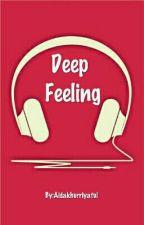 Deep Feeling by Aidakhurriyatul