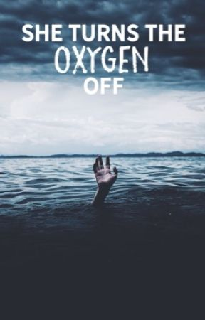 She Turns The Oxygen Off by FrannieES