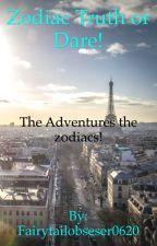 Zodiac truth or dare! by Fairytailobseser0620