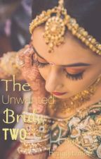 The Unwanted Bride TWO by heyyyitzme6