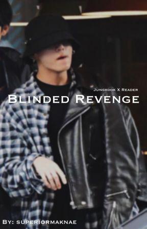 blinded revenge  by superiormaknae