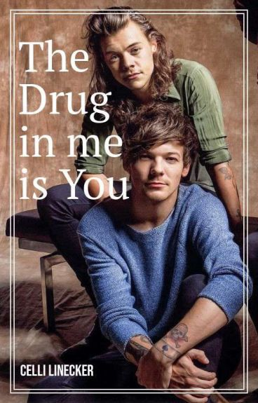 The Drug in me is You (Larry Stylinson) Fan Fiction *Short Story!*