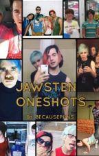 JAWSTEN ONESHOTS by BecausePuns