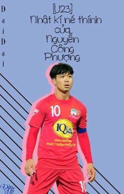 [U23] Nhật Kí Né Thính Của Nguyễn Công Phượng-by Đại Đại