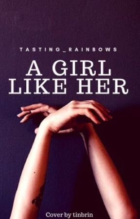A Girl Like Her by Tasting_Rainbows