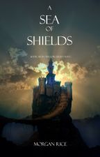 A Sea of Shields (Book #10 in the Sorcerer's Ring) by morganrice