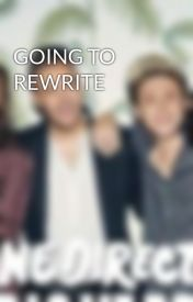 GOING TO REWRITE by theresa12_