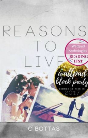 Reasons to Live -flash fiction stories Wattys2017-WattpadBlockParty-Featured by Nyhterides