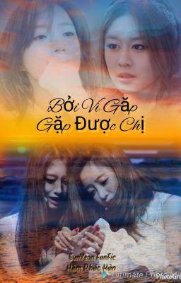 Đọc truyện [EunYeon] Bởi Vì Gặp Được Chị...!!