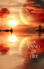 A Land of Fire (Book #12 in the Sorcerer's Ring) by morganrice