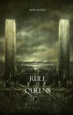 A Rule of Queens (Book #13 in the Sorcerer's Ring) by morganrice