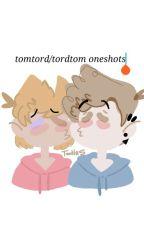 TomTord/TordTom Oneshots #1 by Saltiest_Sardine