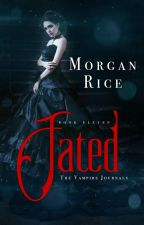 Fated (Book #11 in the Vampire Journals) by morganrice