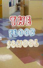 The Floor School by flightless309