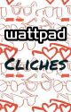 Most Annoying Wattpad cliches by A_Bunch_Of_Flowers