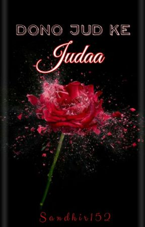Dono Jud Ke Judaa (On Hold) by Sandhir152