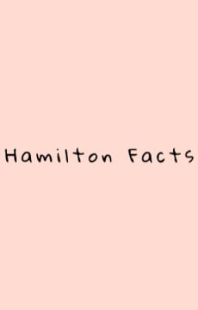Hamilton Historical Facts by un-relatable