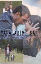 YARALARIMI SAR by b-askasevda17