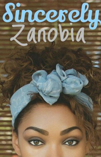 Sincerely Zanobia [Book 1]
