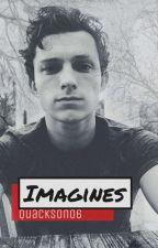 Tom Holland/Peter Parker Imagines by Quackson06