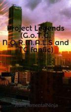 Project Legends (G.o.T.C, N.O.R.M.A.L.S and TC fanfic) by elementalNinja