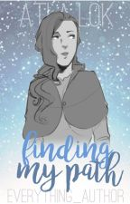Finding My Path by everything_author