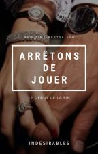 Arrêtons de jouer. (TOME 2) by Indesirables