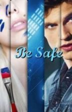 Be Safe § Teen Wolf Fanfic [Slow] by BornOfFireHades