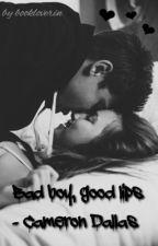 Bad boy, good lips - Cameron Dallas by bookloverin