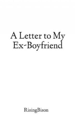 a letter to my ex boyfriend