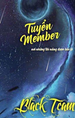 Đọc truyện Black Team - Tuyển Member