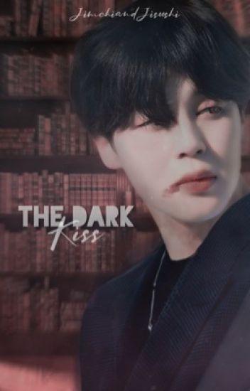 The Dark Kiss {Jimin x Reader FF}