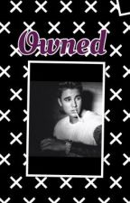 Owned ( a justin bieber fanfic) by justinbieber09876