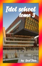 IDOL SCHOOL [TOME 3] by EloraMaucci
