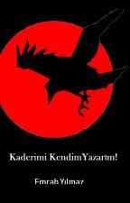 Kaderimi Kendim Yazarım! 1.Kitap (Geçmişin Pişmanlığı) by EmrahYlmaz01