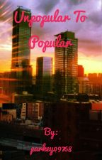 Unpopular to popular by parkey09768