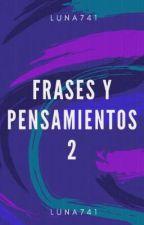 Frases Y Pensamientos #2 ☆ by luna741