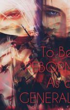 To be reborn as a General by Eccho0027