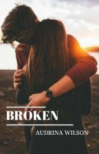 Broken by AudrinaWilson