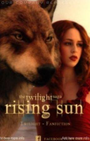 Rising Sun (A Twilight fan fiction) by breyerluver48