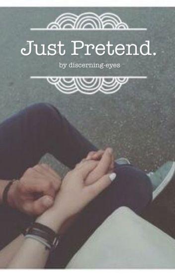 Just pretend. | l.h.